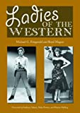 Ladies of the Western, Michael G. Fitzgerald and Boyd Magers, 078642656X
