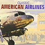 Classic American Airlines, Geza Szurovy, 0760316562