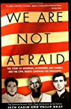 We Are Not Afraid, Seth Cagin and Philip Dray, 1560258640