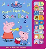 Peppa's Super Noisy Sound Book (Peppa Pig)