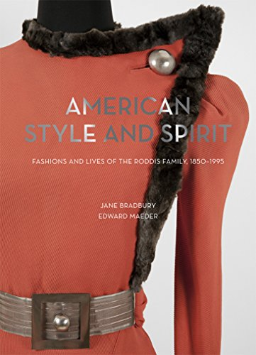 [American Style and Spirit: The Fashions and Lives of the Roddis Family, 1850-1995] (Costumes Denton)