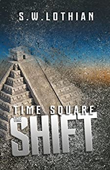 Time Square : The Shift by [Lothian, S.W.]