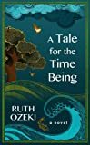 A Tale for the Time Being, Ruth Ozeki, 1594136882