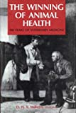 The Winning of Animal Health : 100 Years of Veterinary Medicine, Stalheim, Ole H., 081382429X