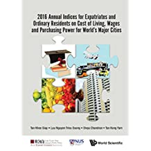 2016 Annual Indices for Expatriates and Ordinary Residents on Cost of Living, Wages and Purchasing Power for World's Major Cities (Developmental Economics)