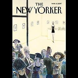 The New Yorker, March 13th 2017 (Adam Davidson, Ariel Levy, Amanda Petrusich)