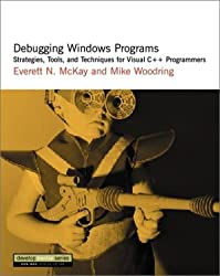 Debugging Windows Programs: Strategies, Tools and Techniques for Visual C++ Programmers (DevelopMentor)