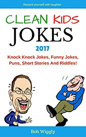 Clean Kids Jokes 2017: Knock Knock Jokes, Funny Jokes ...