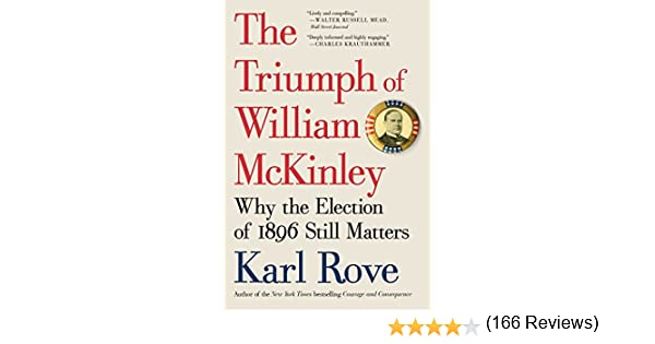 Amazon the triumph of william mckinley why the election of amazon the triumph of william mckinley why the election of 1896 still matters ebook karl rove kindle store fandeluxe Document
