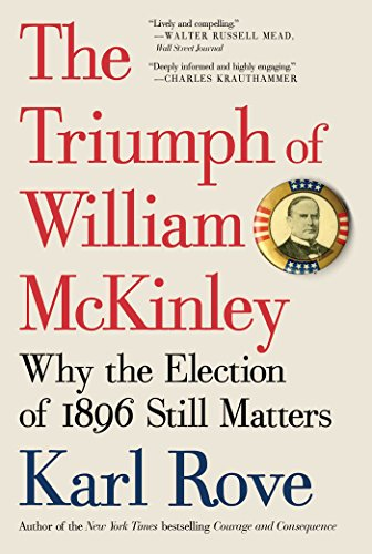 Amazon the triumph of william mckinley why the election of the triumph of william mckinley why the election of 1896 still matters by rove fandeluxe Document