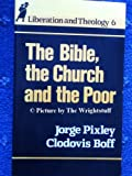 The Bible, the Church and the Poor, Jorge Pixley and Clodovis Boff, 0860121658