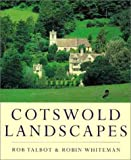 Cotswolds Landscapes, Rob Talbot and Robin Whiteman, 1841880604