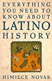 img - for Everything You Need to Know about Latino History book / textbook / text book