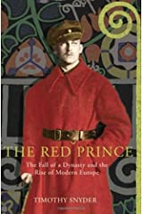 The Red Prince: the fall of a dynasty and the rise of modern Europe Hardcover