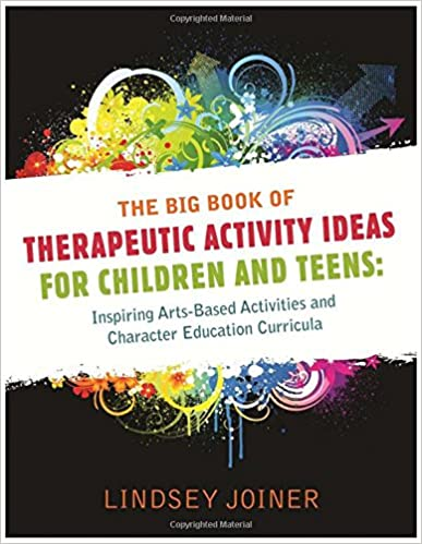 The Big Book of Therapeutic Activity Ideas for Children and Teens ...