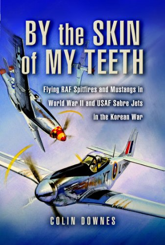 Sabre Jet Fighter - By the Skin of my Teeth: The Memoirs of an RAF Mustang Pilot in World War II and of Flying Sabres with USAF in Korea