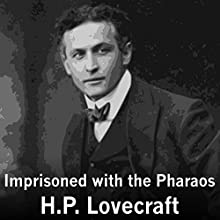 Imprisoned with the Pharaohs Audiobook by H P Lovecraft Narrated by Felbrigg Napoleon Herriot