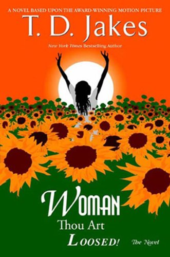 Woman thou art loosed the novel kindle edition by t d jakes woman thou art loosed the novel by jakes t d fandeluxe Choice Image
