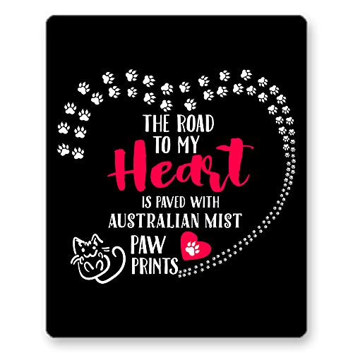 Home Of Merch The Road to My Heart is Paved with Australian Mist Paw Prints Perfect Kitty Cat Kitten Owner Lover Lady Mom Dad Gifts Black Mousepad by HOM | Birthday Gaming Mouse Pad Cute ()