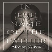In the Name of the Father Audiobook by Allyson Olivia Narrated by David Stafford