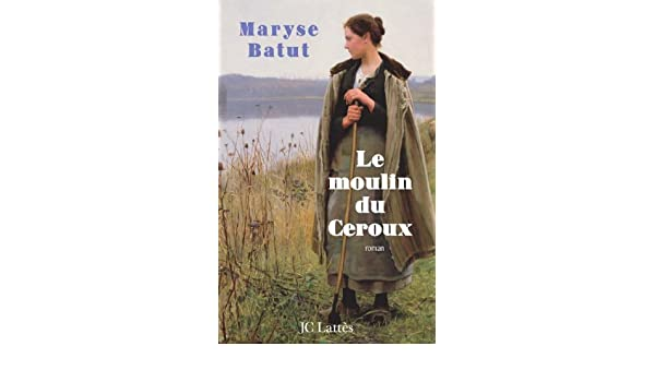 Le moulin du Ceroux (Romans contemporains) (French Edition ...