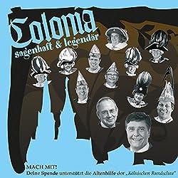 Colonia sagenhaft und legendär. Kölner Sagen und Legenden