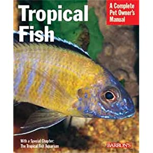 Tropical Fish (Complete Pet Owner's Manual) 7
