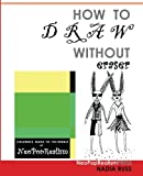 How to Draw Without Eraser, NeoPopRealism Press and Nadia Russ, 0615521827