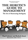 The Heretic's Guide to Management: the a