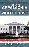 From Appalachia to the White House, Joe Dye, 1462705170