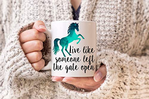 Live Like Someone Left The Gate Open Horse Mug Horse Lover Gift Horse Cup Horse Gifts Barn Gift Horse Owner Gift Horses Horse Mom (Best Cinnamon Rolls San Francisco)