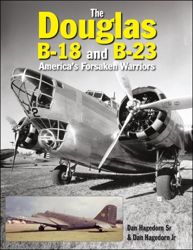 Douglas Aircraft History (The Douglas B-18 and B-23: America's Forsaken Warriors (Crecy Publishing))