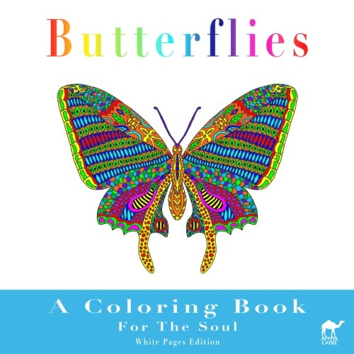 Download Butterflies A Coloring Book For The Soul: White Pages Edition - An Adult Coloring Book With 50 Lovely Butterflies To Help You Be Creative And Relax Into Nature pdf