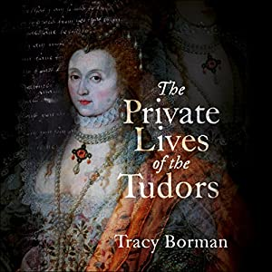 The Private Lives of the Tudors Audiobook