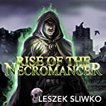 Rise of the Necromancer | Leszek Sliwko