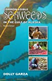Common Edible Seaweeds in the Gulf of Alaska : Second Edition, Garza, Dolly, 156612168X