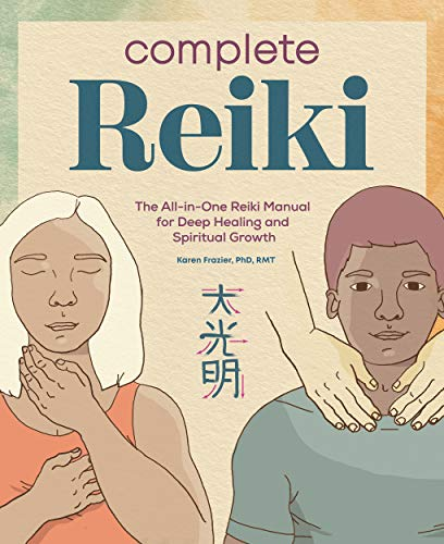 Complete Reiki: The All-in-One Reiki Manual for