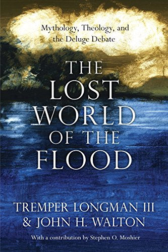 The Lost World of the Flood: Mythology, Theology, and the Deluge Debate (The Lost World Series) (Tower Place Chicago)
