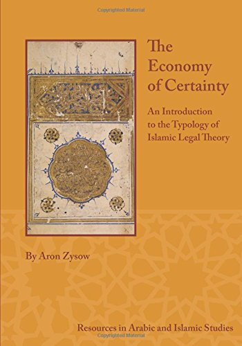The Economy of Certainty: An Introduction to the Typology of Islamic Legal Theory (Resources in Arabic and Islamic Studi