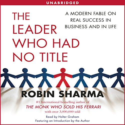 The Leader Who Had No Title: A Modern Fable on Real Success in Business and in Life Audiobook [Free Download by Trial] thumbnail