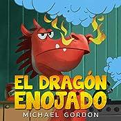 El Dragón Enojado: Para Niños, Spanish Books,  Libro En Español, Spanish For Kids (Spanish Edition)