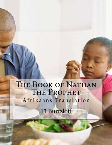 The Book of Nathan The Prophet: Afrikaans Translation (Afrikaans Edition)