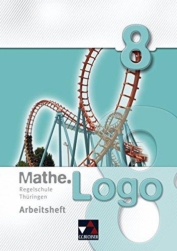 Mathe.Logo – Regelschule Thüringen / Mathe.Logo Regelschule Thüringen AH 8
