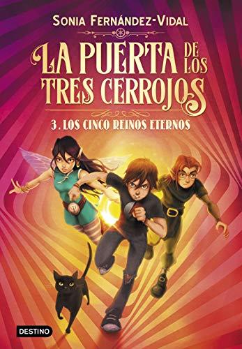 La puerta de los tres cerrojos 3. Los cinco reinos eternos: 7 (Isla del Tiempo) por Sónia Fernández-Vidal