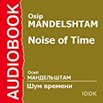 Noise of Time [Russian Edition] | Osip Mandelshtam