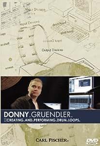 Donny Gruendler: Creating & Performing Drum Loops