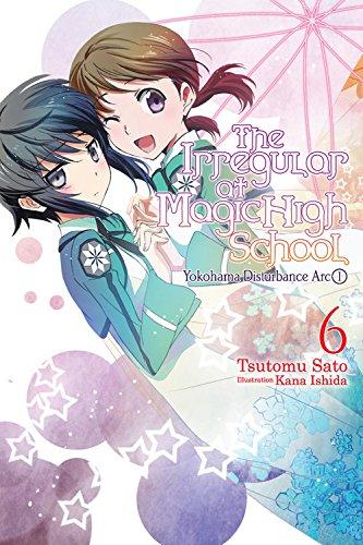 The Irregular at Magic High School, Vol. 6 (light novel): Yokohama Disturbance Arc, Part I