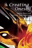 Creating Oneself : Agency, Desire and Feminist Transformations, Rozmarin, Miri, 3034307071