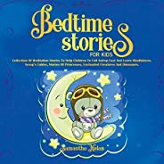 Bedtime Stories for Kids: Collection of Meditation Stories to Help Children to Fall Asleep Fast and Learn Mind