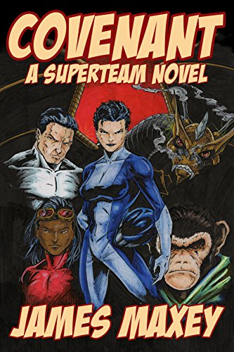 Covenant: A Superteam Novel (WHOOSH! BAM! POW! Book 3) by [Maxey, James]